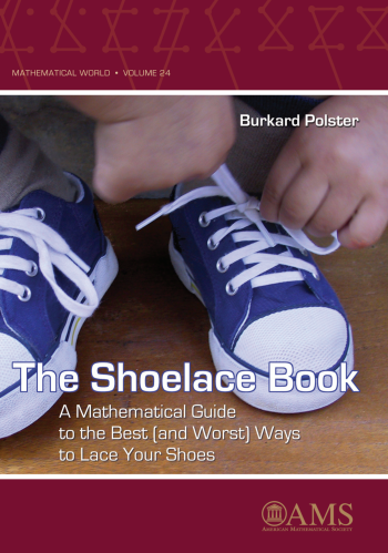 The Shoelace Book: A Mathematical Guide to the Best (and Worst) Ways to Lace Your Shoes cover image