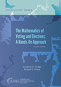 The Mathematics of Voting and Elections: A Hands-On Approach: Second Edition cover image