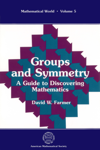 Groups and Symmetry: A Guide to Discovering Mathematics cover image