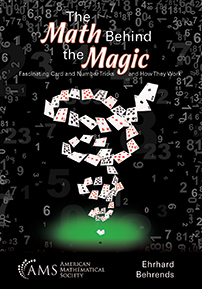 The Math Behind the Magic: Fascinating Card and Number Tricks and How They Work cover image