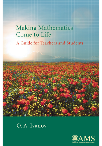 Making Mathematics Come to Life: A Guide for Teachers and Students cover image