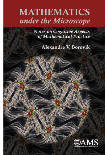 Mathematics under the Microscope: Notes on Cognitive Aspects of Mathematical Practice cover image