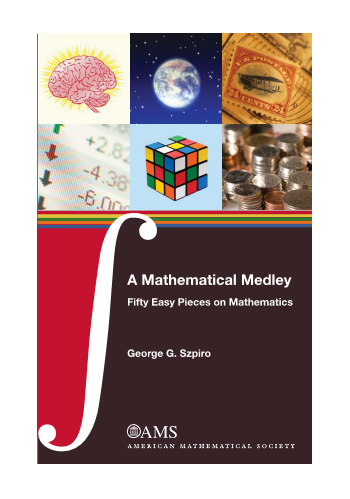 A Mathematical Medley: Fifty Easy Pieces on Mathematics cover image