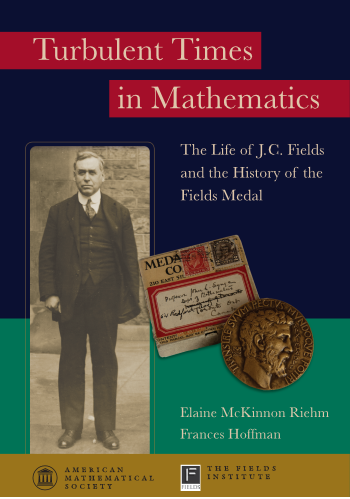Turbulent Times in Mathematics: The Life of J.C. Fields and the History of the Fields Medal cover image