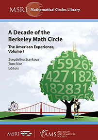 A Decade of the Berkeley Math Circle: The American Experience, Volume I cover image