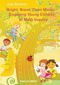 Bright, Brave, Open Minds: Engaging Young Children in Math Inquiry cover image