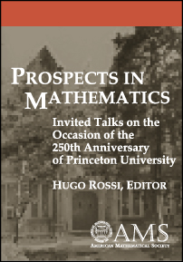 Prospects in Mathematics: Invited Talks on the Occasion of the 250th Anniversary of Princeton University cover image