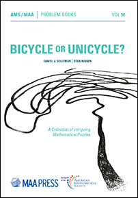 Bicycle or Unicycle?: A Collection of Intriguing Mathematical Puzzles cover image