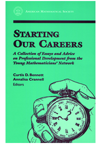 Starting Our Careers: A Collection of Essays and Advice on Professional Development from the Young Mathematicians' Network cover image