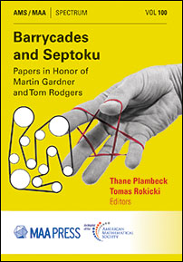 Barrycades and Septoku: Papers in Honor of Martin Gardner and Tom Rodgers cover image