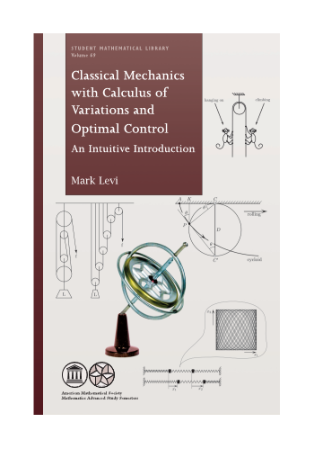 Classical Mechanics with Calculus of Variations and Optimal Control: An Intuitive Introduction cover image