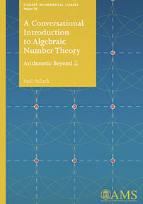 A Conversational Introduction to Algebraic Number Theory: Arithmetic Beyond $\mathbb{Z}$ cover image
