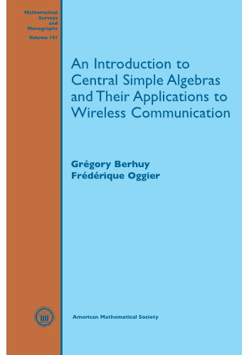 An Introduction to Central Simple Algebras and Their Applications to Wireless Communication cover image