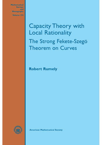 Capacity Theory with Local Rationality: The Strong Fekete-Szego Theorem on Curves cover image