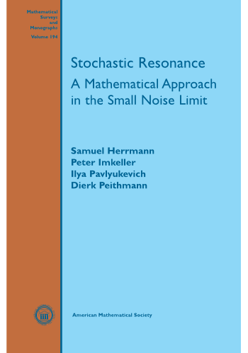 Stochastic Resonance: A Mathematical Approach in the Small Noise Limit cover image
