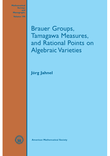 Brauer Groups, Tamagawa Measures, and Rational Points on Algebraic Varieties cover image