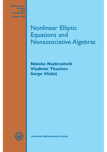 Nonlinear Elliptic Equations and Nonassociative Algebras cover image