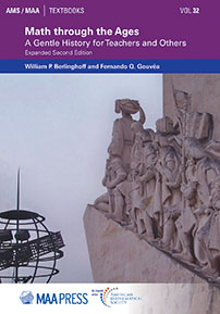 Math through the Ages: A Gentle History for Teachers and Others Expanded Second Edition cover image