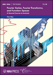 Fourier Series, Fourier Transforms, and Function Spaces: A Second Course in Analysis cover image