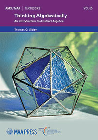 Thinking Algebraically: An Introduction to Abstract Algebra