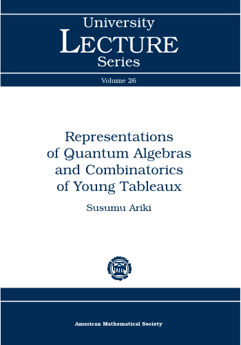 Representations of Quantum Algebras and Combinatorics of Young Tableaux cover image
