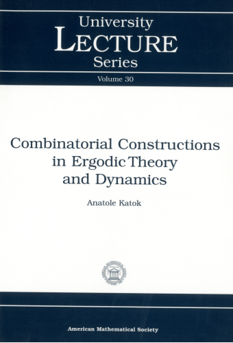 Combinatorial Constructions in Ergodic Theory and Dynamics cover image