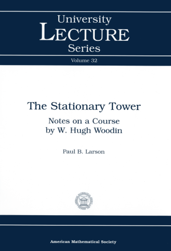 The Stationary Tower: Notes on a Course by W. Hugh Woodin cover image