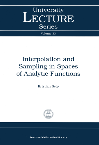 Interpolation and Sampling in Spaces of Analytic Functions cover image