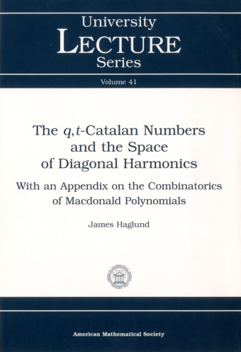 The $q,t$-Catalan Numbers and the Space of Diagonal Harmonics: With an Appendix on the Combinatorics of Macdonald Polynomials cover image