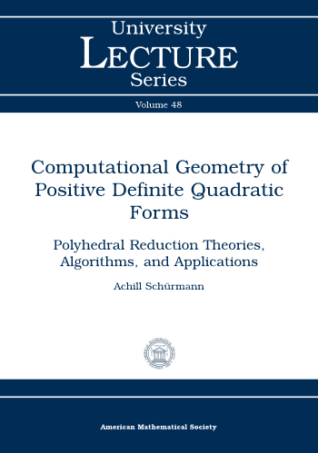 Computational Geometry of Positive Definite Quadratic Forms: Polyhedral Reduction Theories, Algorithms, and Applications cover image