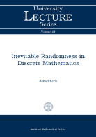 Inevitable Randomness in Discrete Mathematics