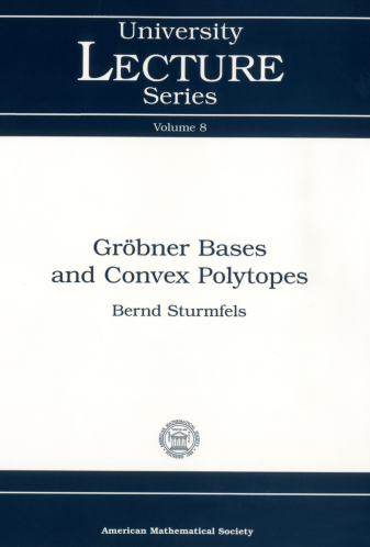 Grobner Bases and Convex Polytopes cover image