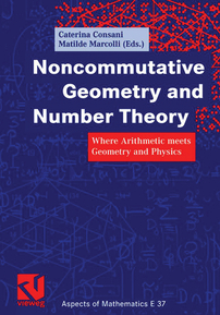 Noncommutative Geometry and Number Theory: Where Arithmetic meets Geometry and Physics cover image