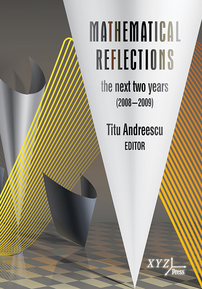 Mathematical Reflections: The Next Two Years (2008-2009) cover image
