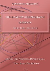 The Geometry of Remarkable Elements: Points, Lines and Circles cover image