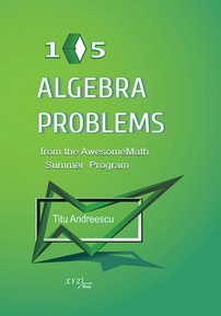 105 Algebra Problems from the AwesomeMath Summer Program cover image