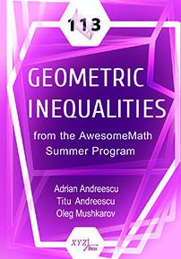 113 Geometric Inequalities from the AwesomeMath Summer Program cover image